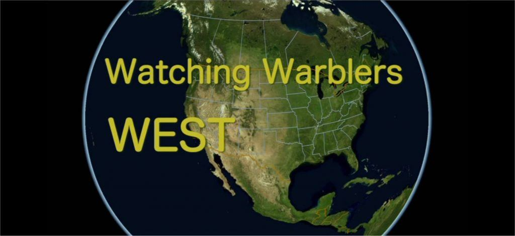 Watching Warblers West text over a cgi of the Earth viewing North America
